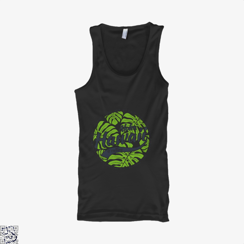 Hawaii Is Calling, Hawaii Tank Top