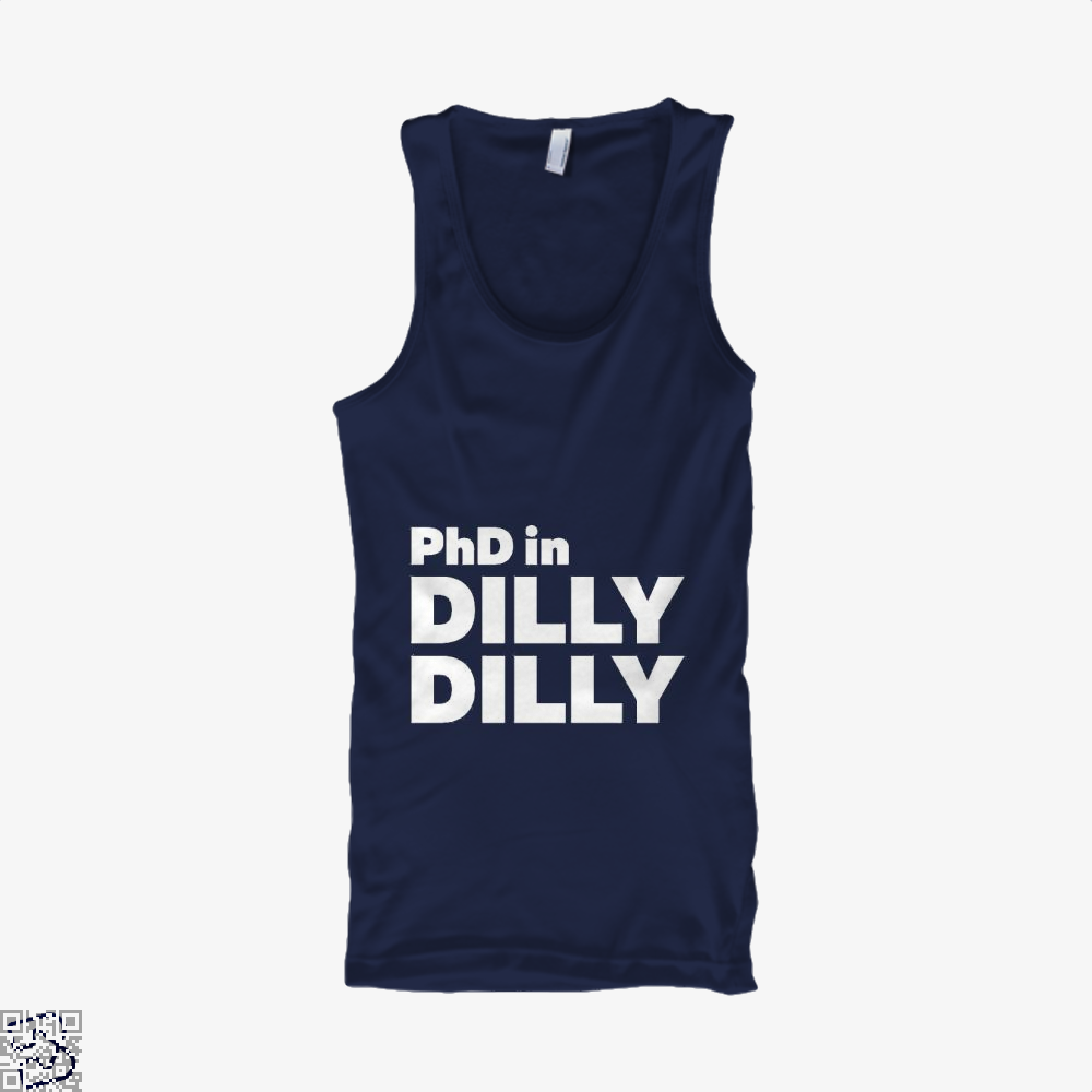 Phd In Dilly Dilly, Dilly Dilly Tank Top