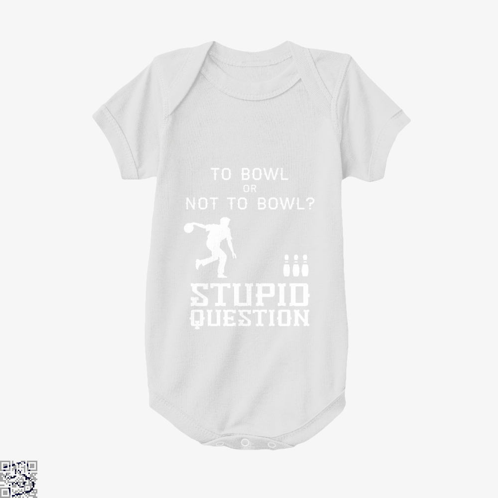 To Bowl Or Not To Bowl, Bowling Baby Onesie