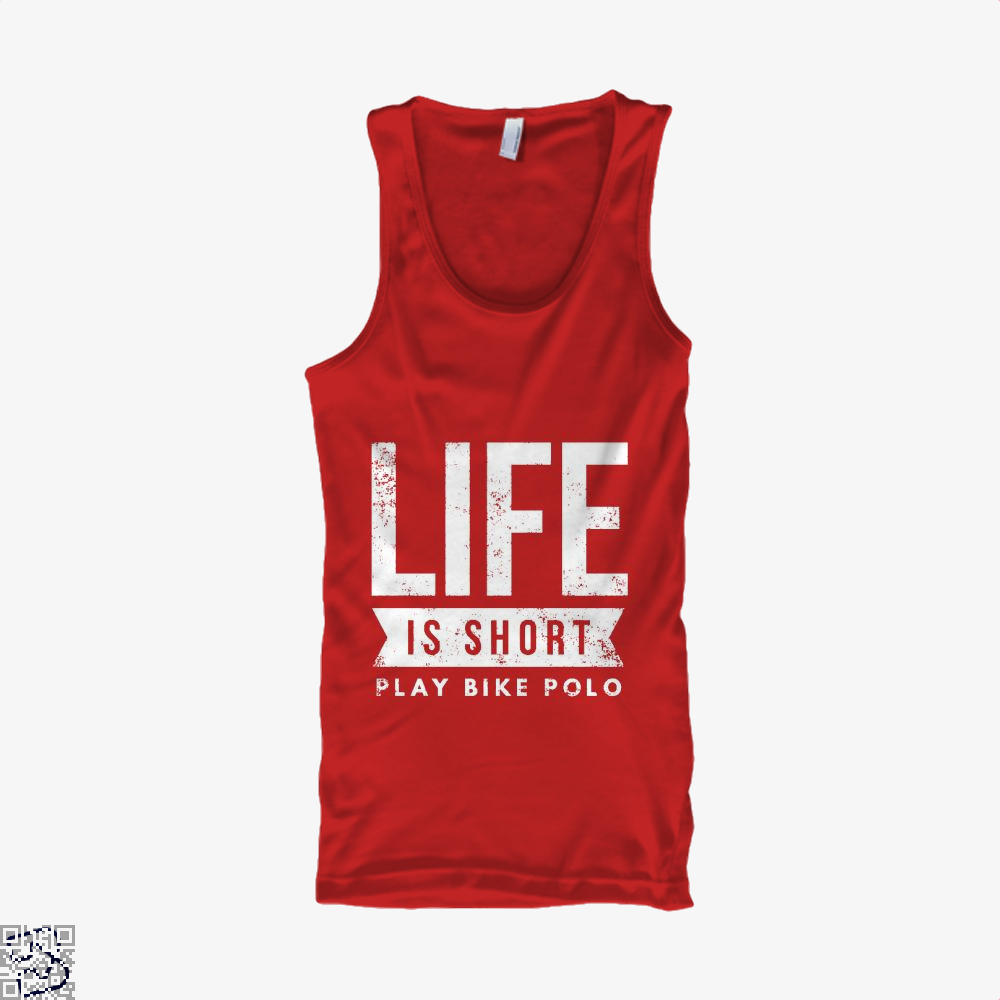 Life Is Short Play Bike Polo Fun Bicycle Polo Player, Polo Tank Top