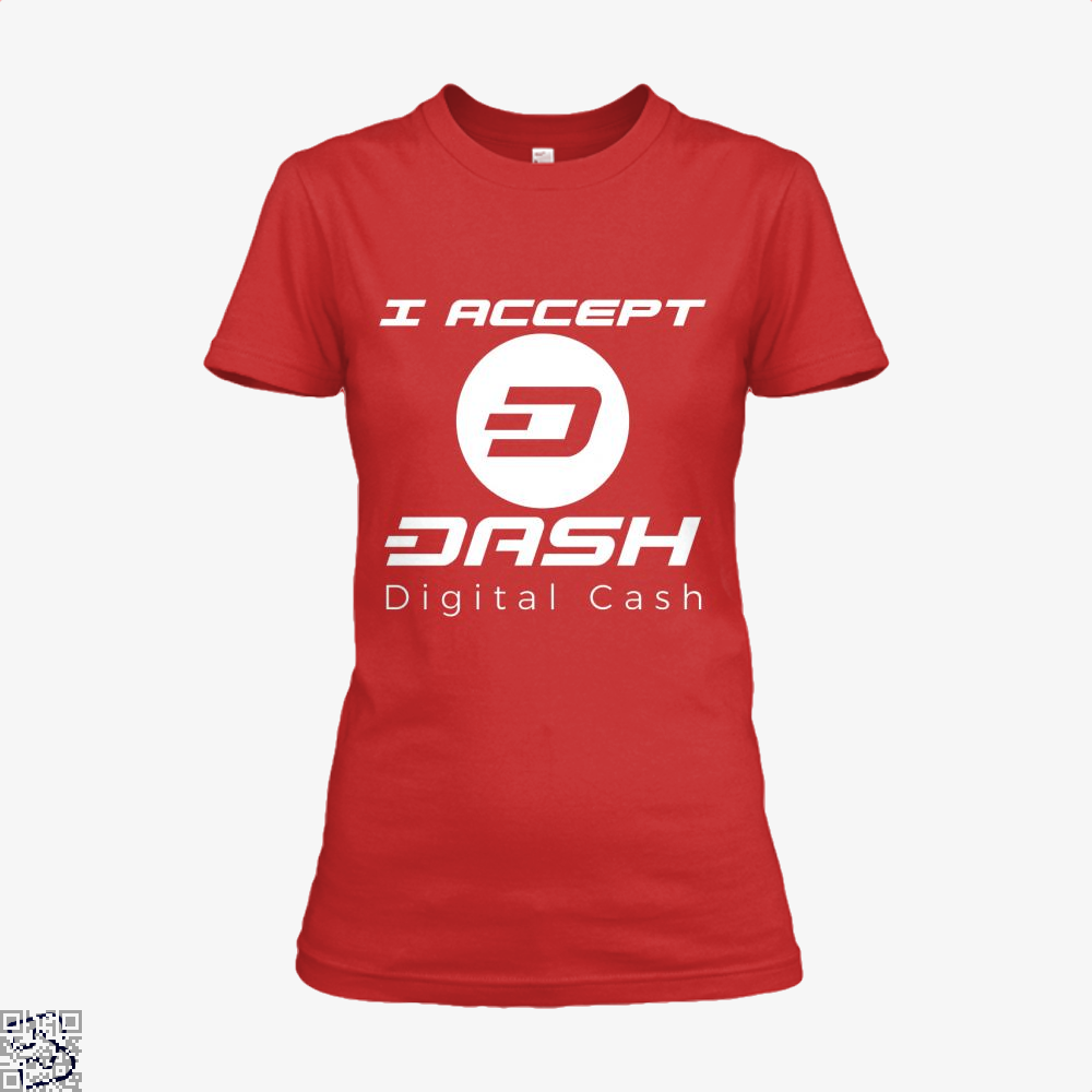I Aceept Dash Digital Cash, Bitcoin Shirt