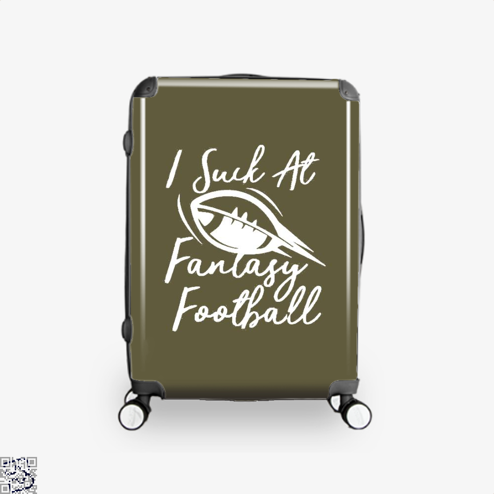 I Suck At Fantasy Football Cute Sports, Football Suitcase