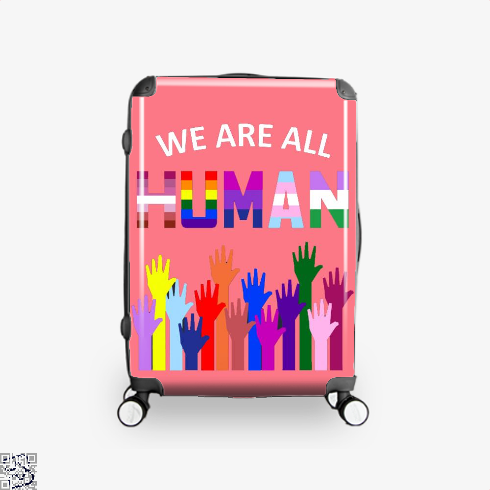 We Are All Human Lgbt Gay Rights Pride Ally Gift, Lgbt Suitcase