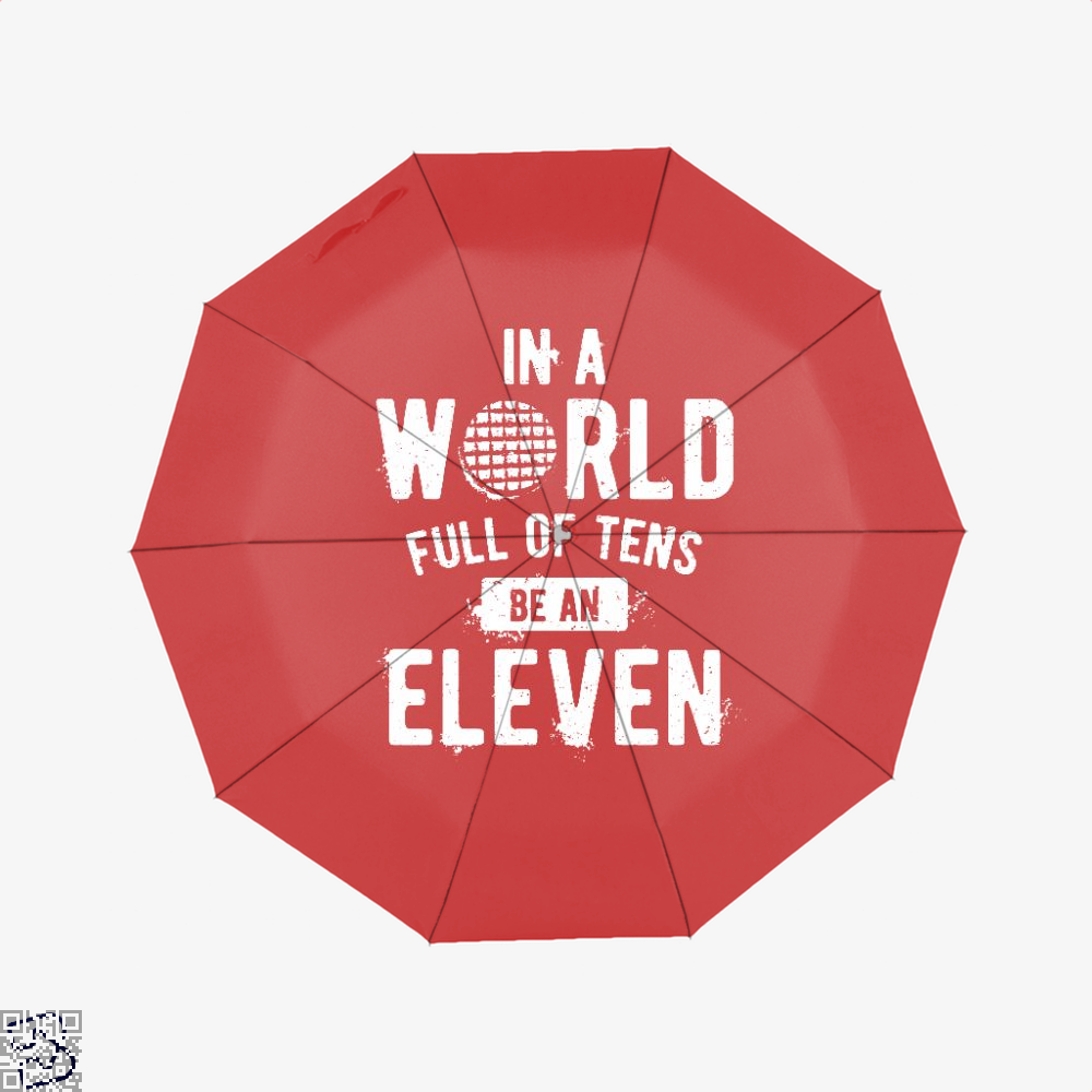 75e6c957656193 In A World Full Of Tens Be An Eleven Umbrella – BapUp Store - Own ...