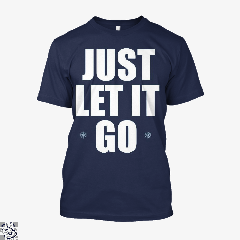 Just Let It Go Snow Queen, Frozen Shirt