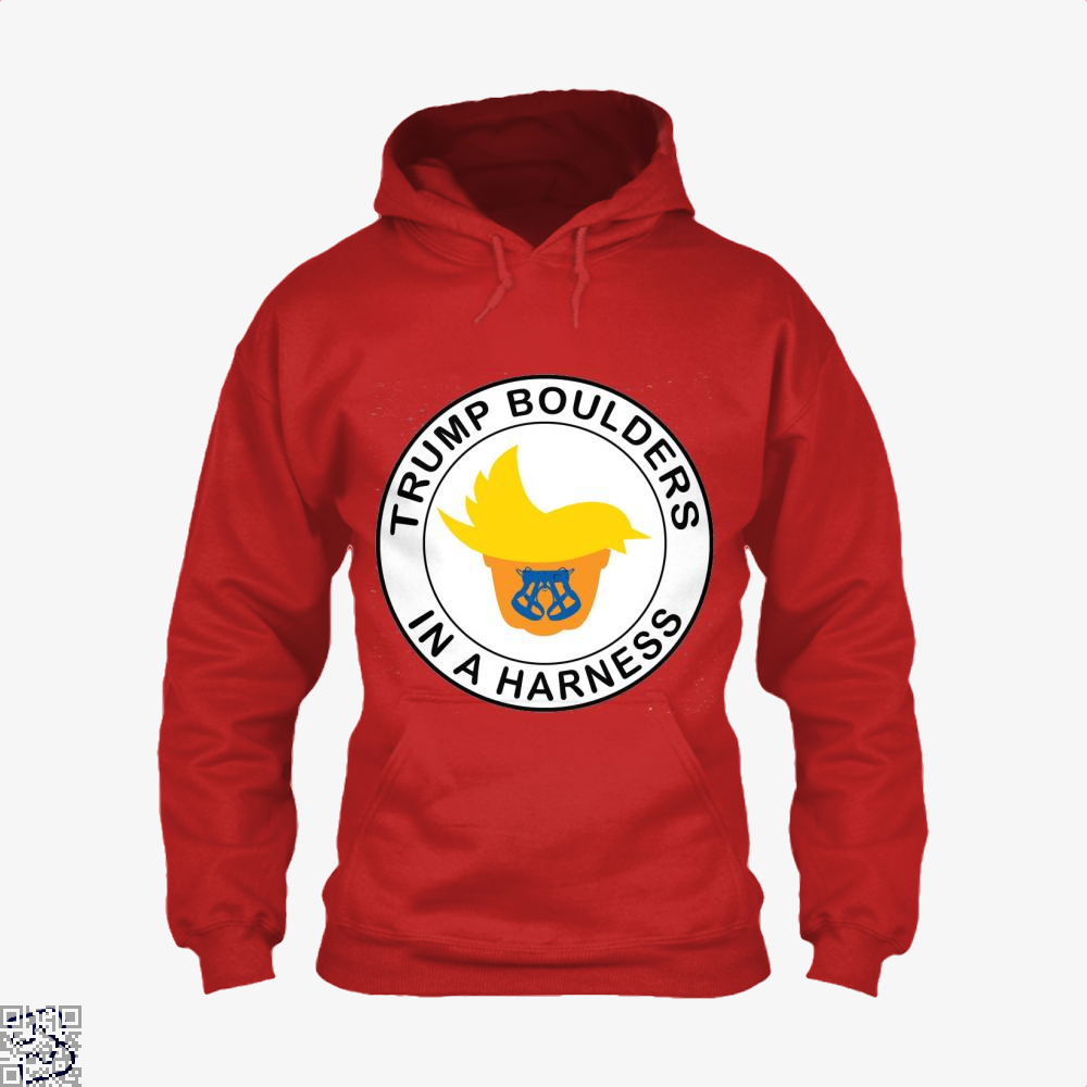 Trump Boulders In A Harness, Donald Trump Hoodie