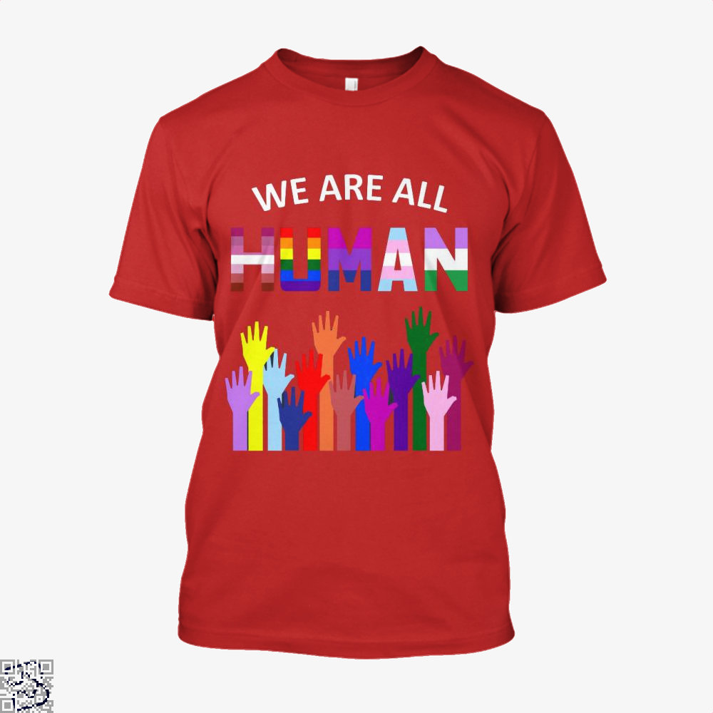 We Are All Human Lgbt Gay Rights Pride Ally Gift, Lgbt Shirt