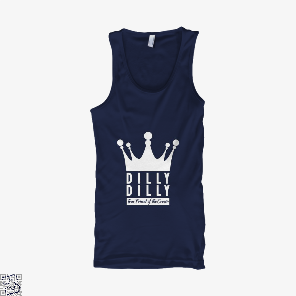 True Friend Of The Crown, Dilly Dilly Tank Top