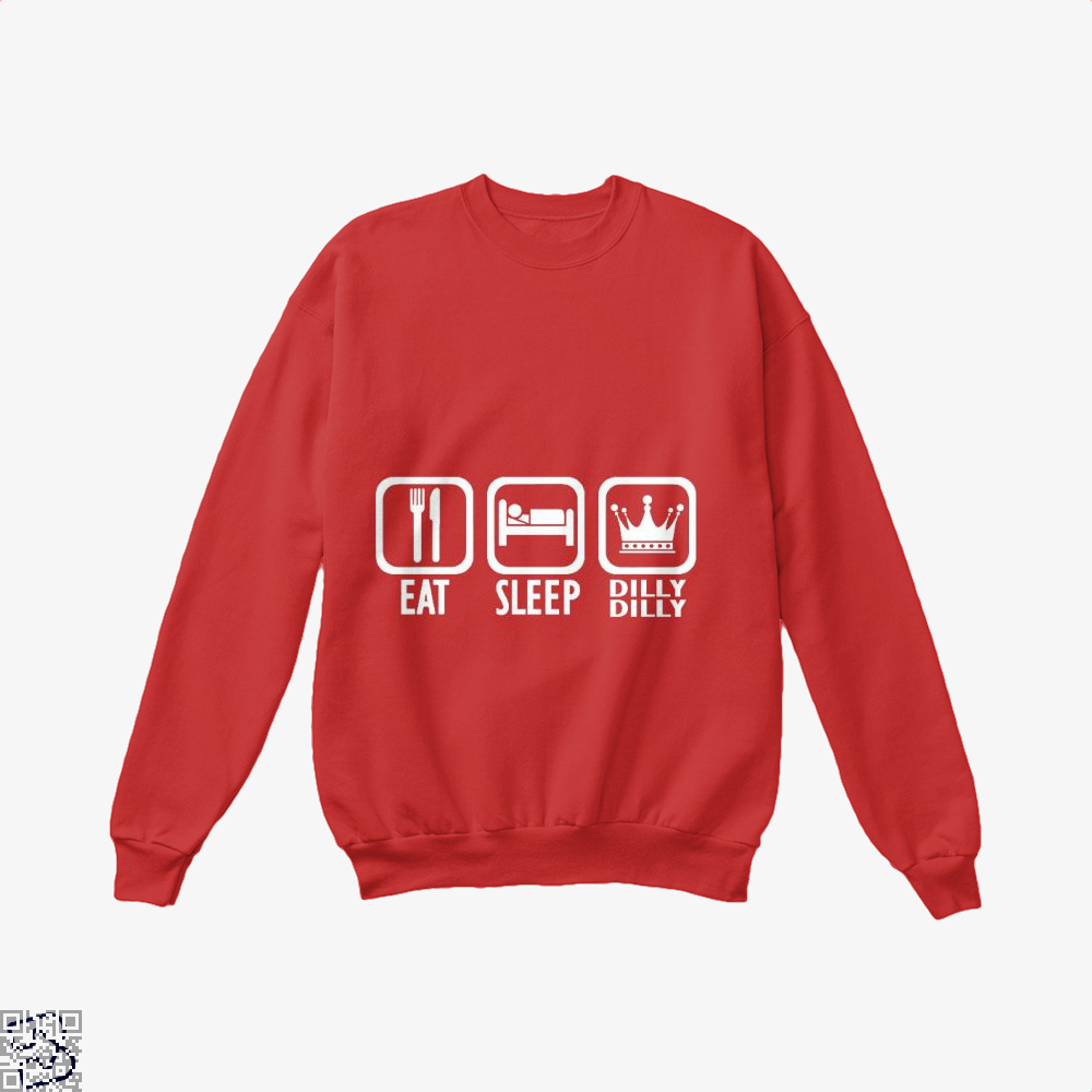 Eat Sleep Dilly Dilly, Dilly Dilly Crew Neck Sweatshirt