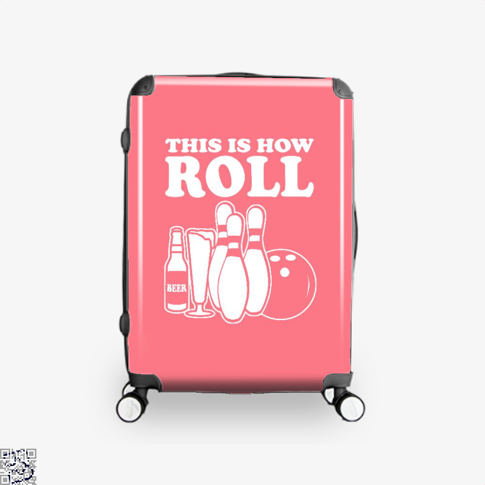 This Is How I Roll - Bowling, Bowling Suitcase