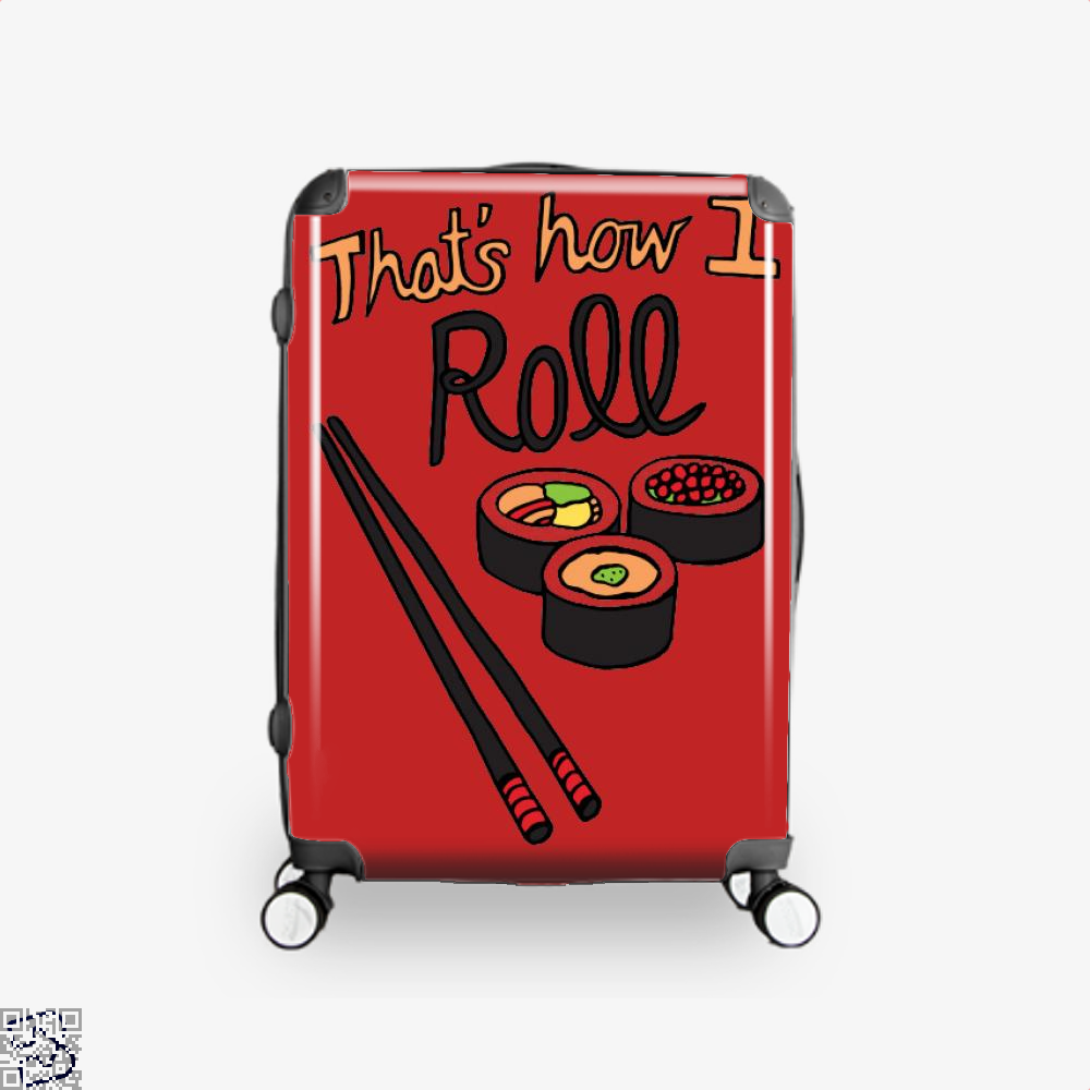 That's How I Roll, Sushi Suitcase