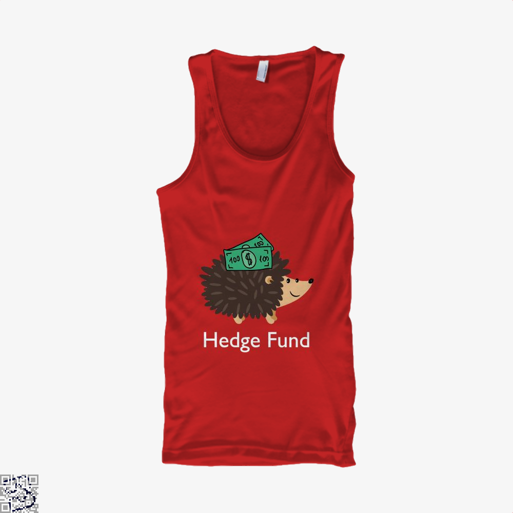 Hedge Fund Hedgehog, Hedge Fund Tank Top