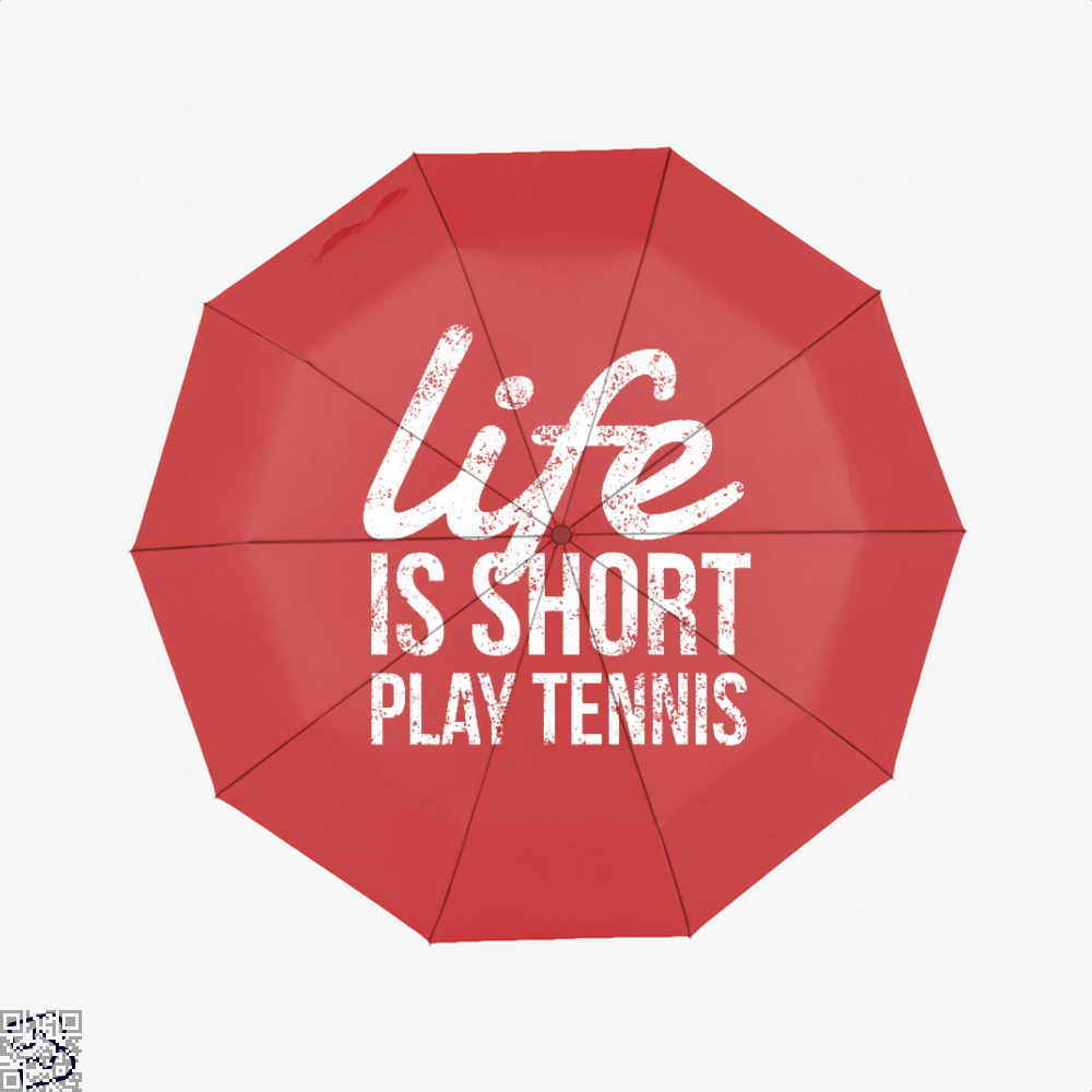 Life Is Short Play Tennis Grab Your Racket Fun Player, Tennis Umbrella