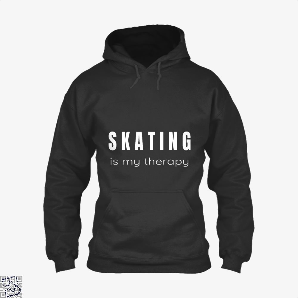 Skating Is My Therapy - Therapies For Skaters, Skating Hoodie