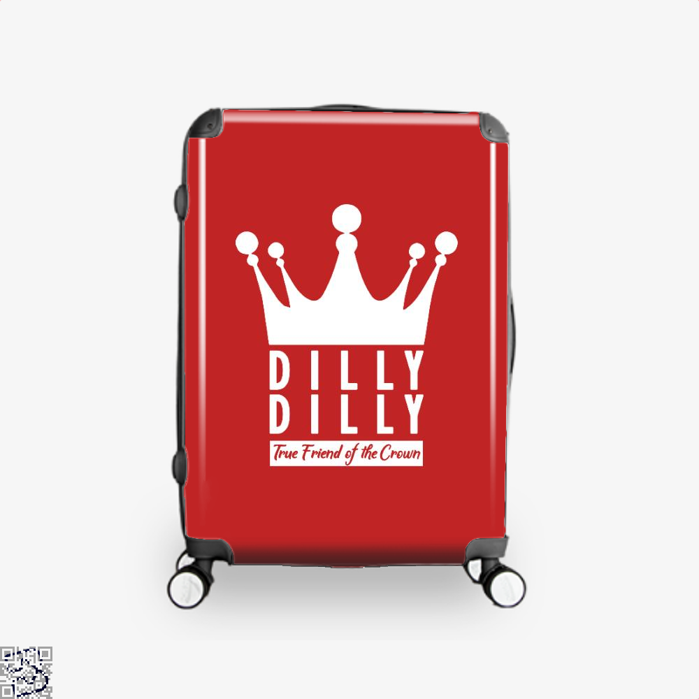 True Friend Of The Crown, Dilly Dilly Suitcase