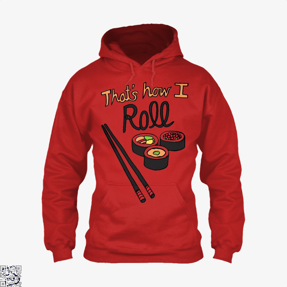 That's How I Roll, Sushi Hoodie