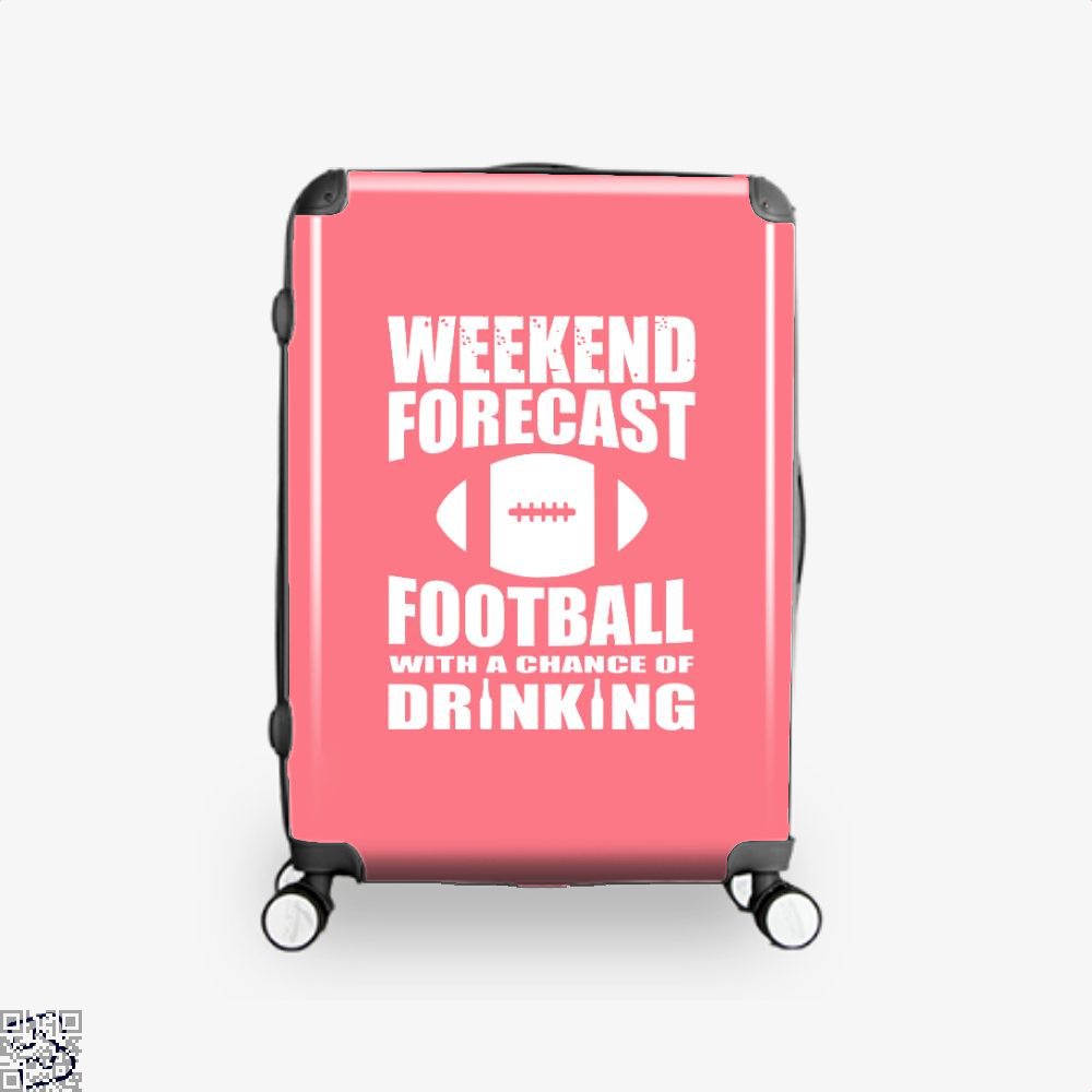 Weekend Forecast Football With A Chance Of Drinking, Football Suitcase