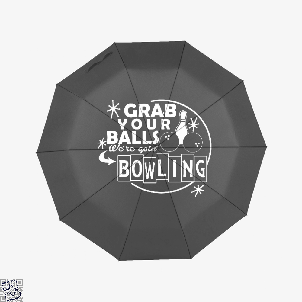 Grab Your Balls Were Goin Bowling, Bowling Umbrella