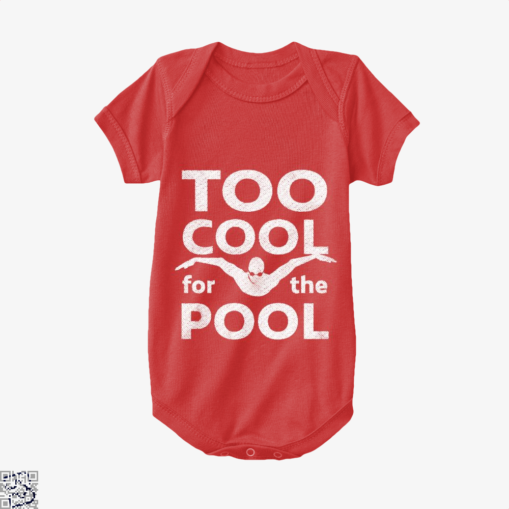 Too Cool For The Pool Mens Swimming, Swim Baby Onesie
