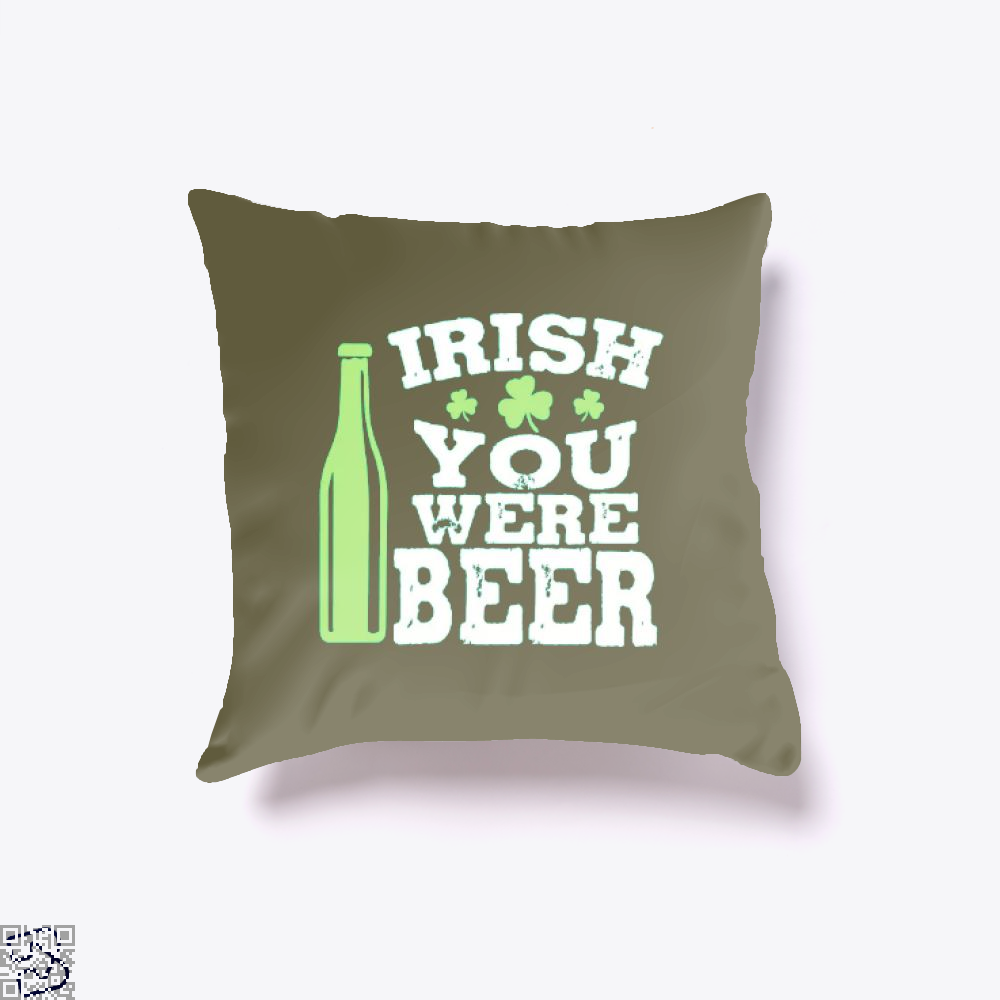 You Were Beer, Irish Clover Throw Pillow Cover