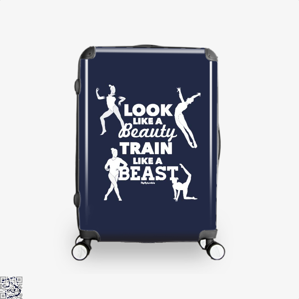 Look Like A Beauty, Train Like A Beast, Gymnastics Suitcase