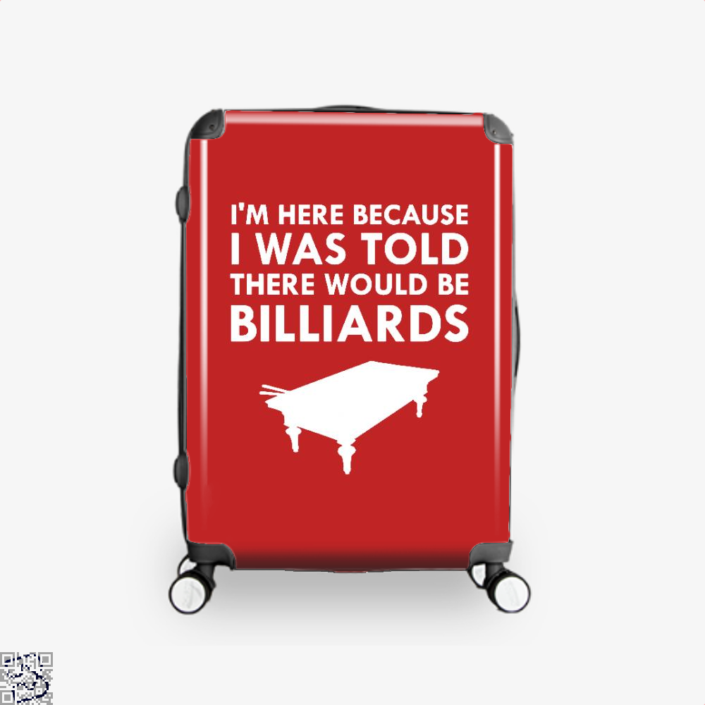 I Was Told There Would Be Billiards Pool Table, Snooker Suitcase