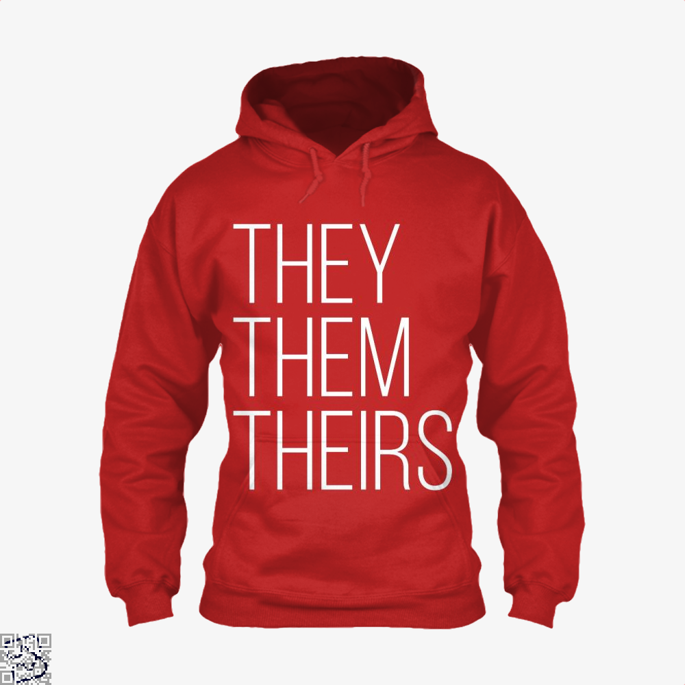 They Them Theirs, Lgbt Hoodie