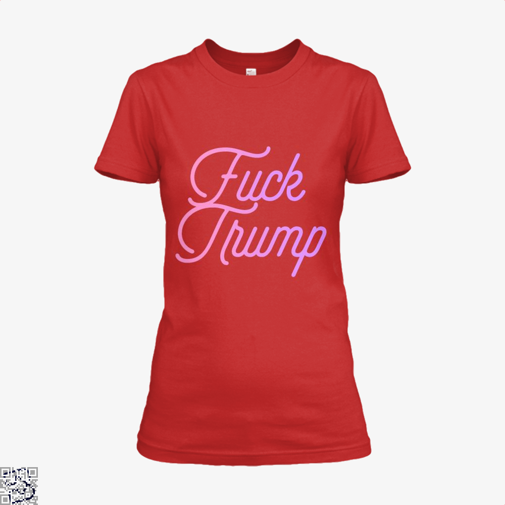 Fuck Trump, Donald Trump Shirt