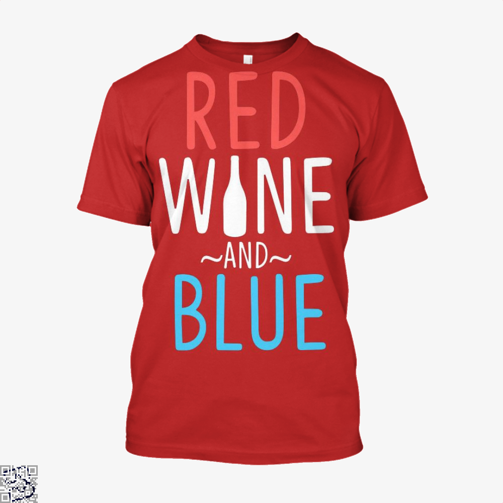 Red Wine And Blue, Wine Shirt