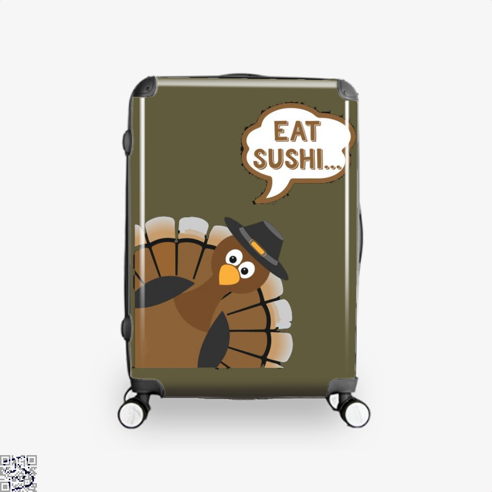 Eat Sushi Funny Thanksgiving Day, Sushi Suitcase