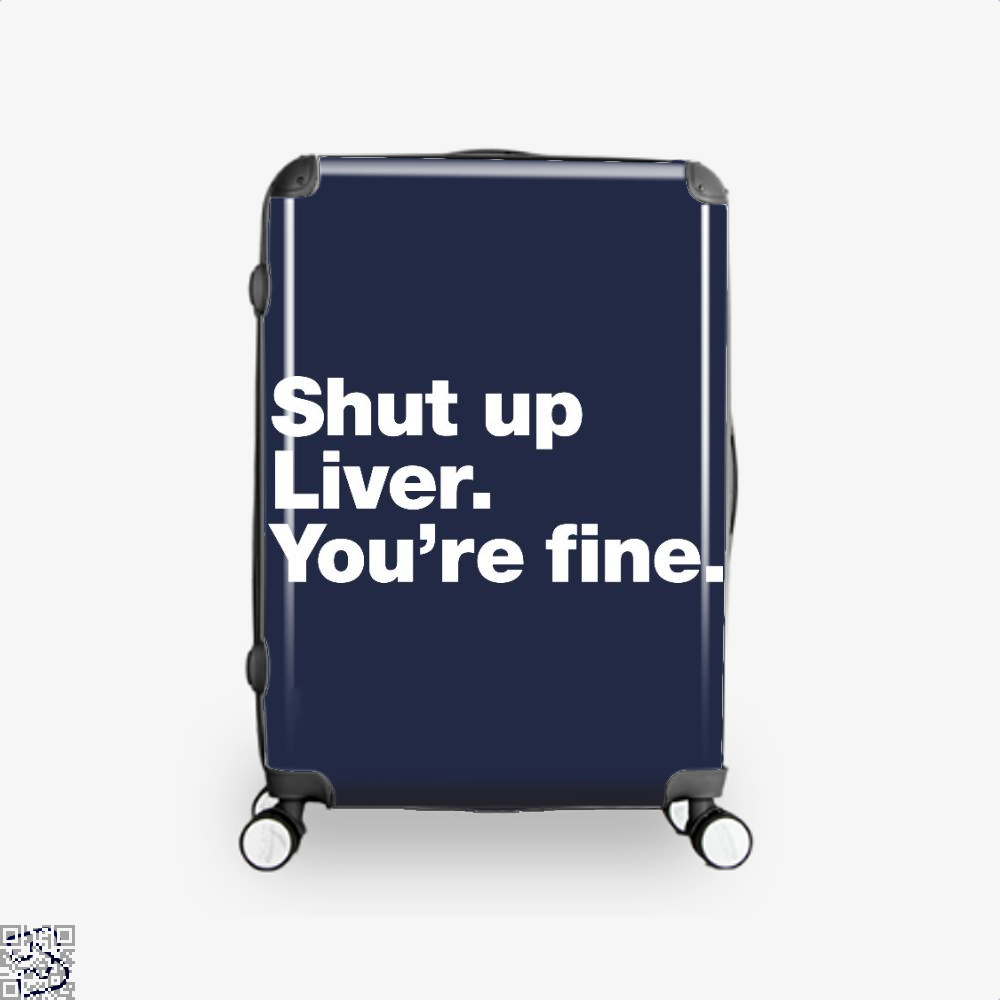 Shut Up Liver You're Fine, Wine Suitcase