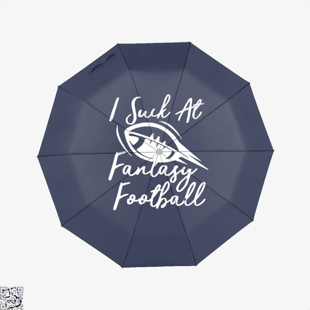 I Suck At Fantasy Football Cute Sports, Football Umbrella