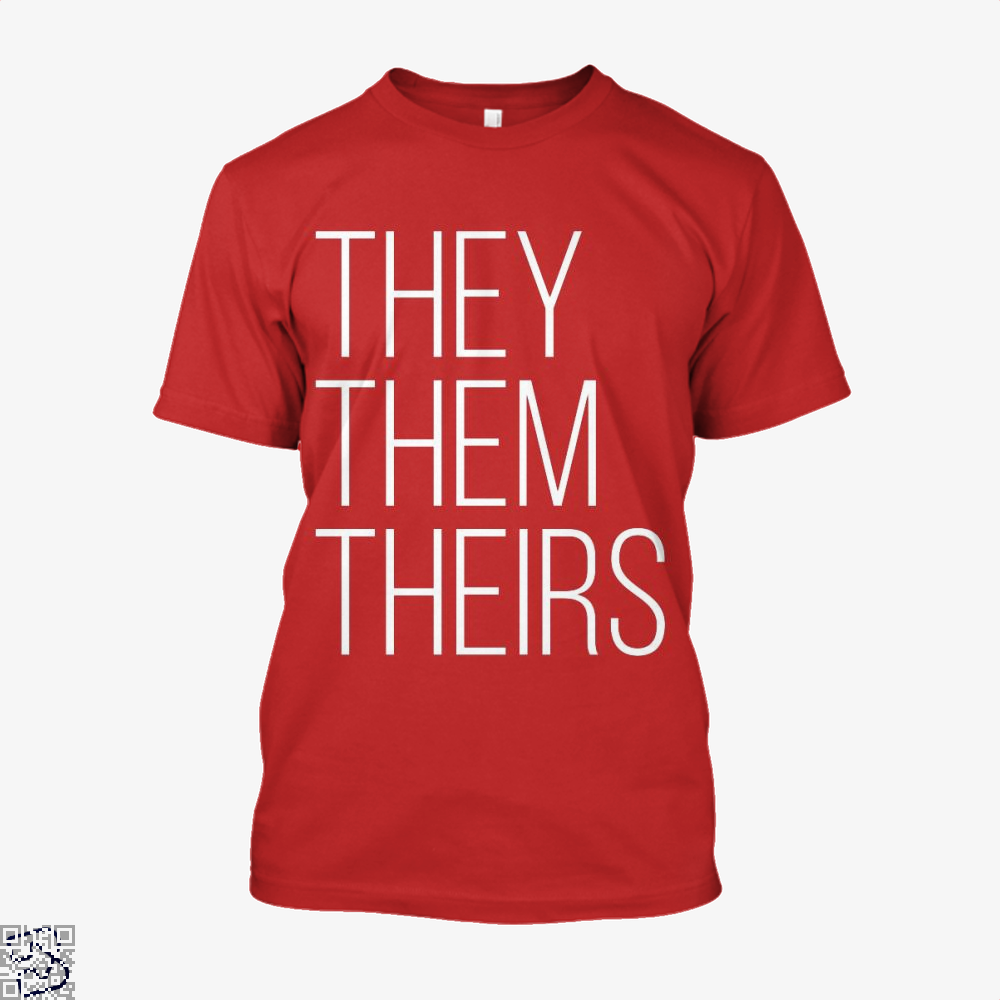 They Them Theirs, Lgbt Shirt