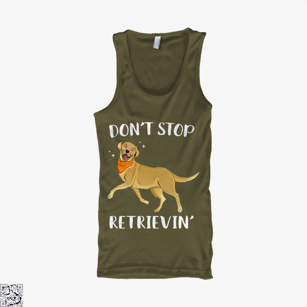 Dont Stop Retrievin, Labrador Retriever Tank Top