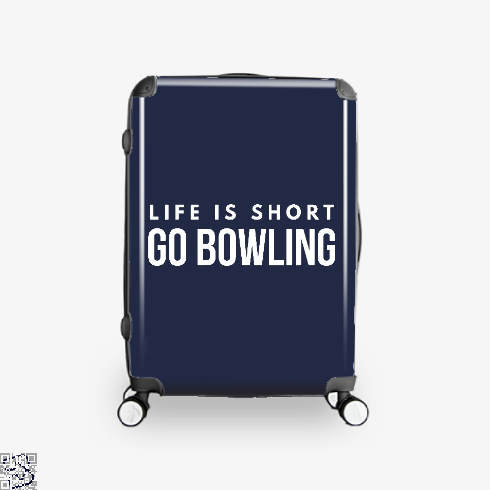 Life Is Short Go Bowling Fun Bowler, Bowling Suitcase