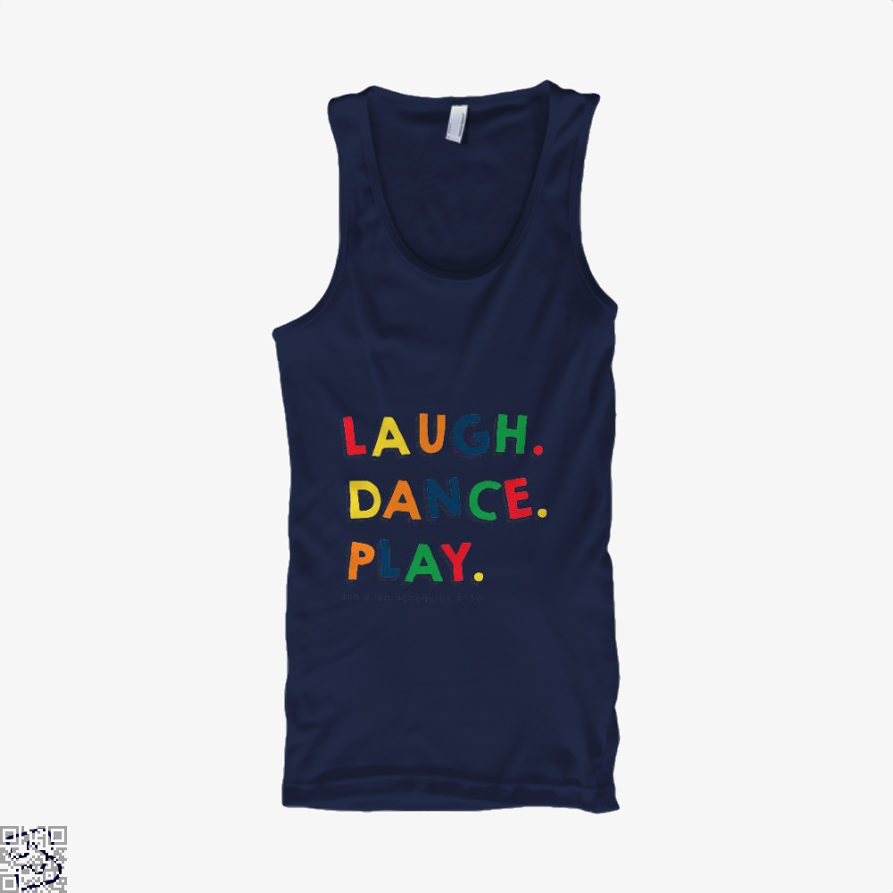 Laugh Dance Play, The Ellen Degeneres Show Tank Top
