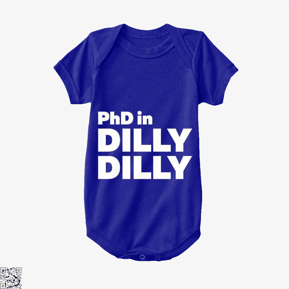 Phd In Dilly Dilly, Dilly Dilly Baby Onesie