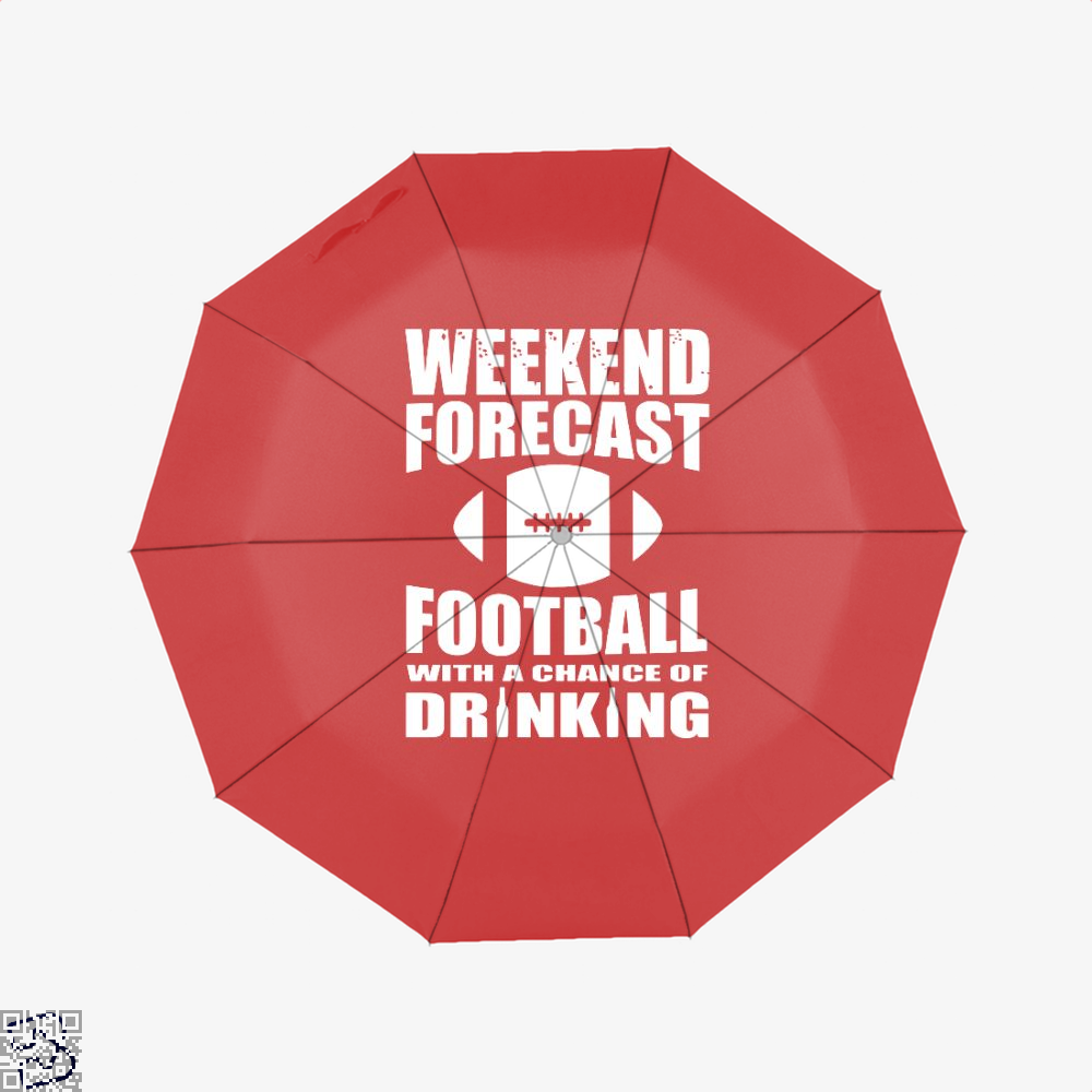 Weekend Forecast Football With A Chance Of Drinking, Football Umbrella