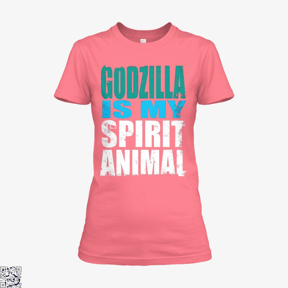 Godzilla Is My Spirit Animal, Godzilla Shirt