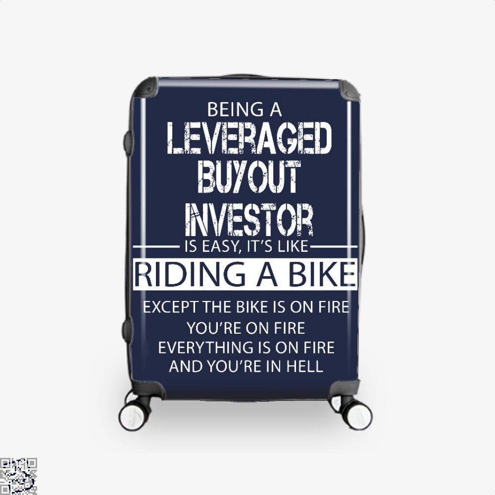 Being A Leveraged Buyout Investor Is Easy, Private Equity Suitcase