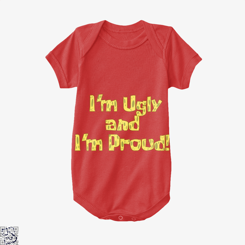 I'm Ugly And I'm Proud, Spongebob Squarepants Baby Onesie