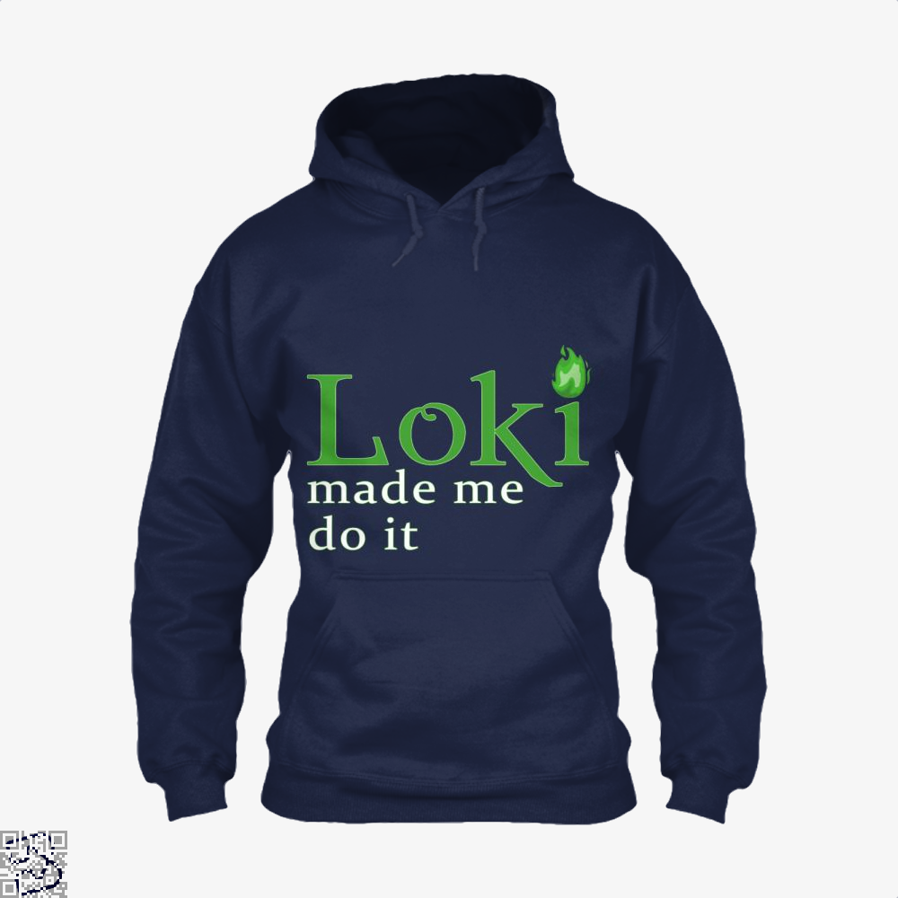 Loki Made Me Do It, Loki Hoodie