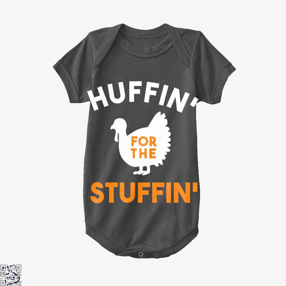 Huffin For The Stuffin, Turkey Baby Onesie