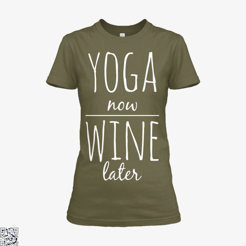 Yoga Now Wine Later, Yoga Shirt