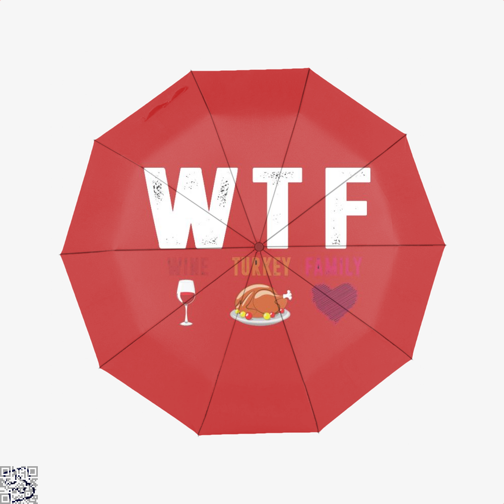 Wtf Wine Turkey Family Funny, Turkey Umbrella