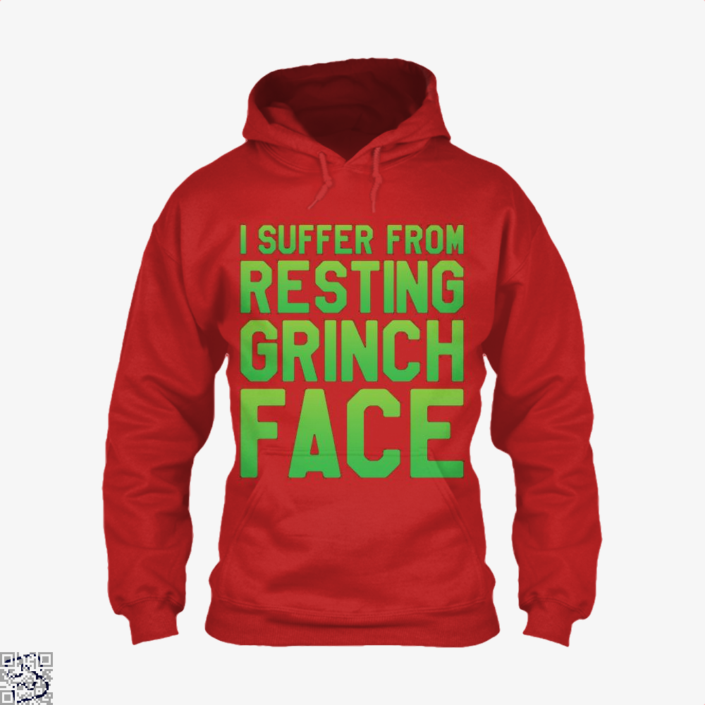 I Suffer From Resting Grinch Face, Grinch Hoodie
