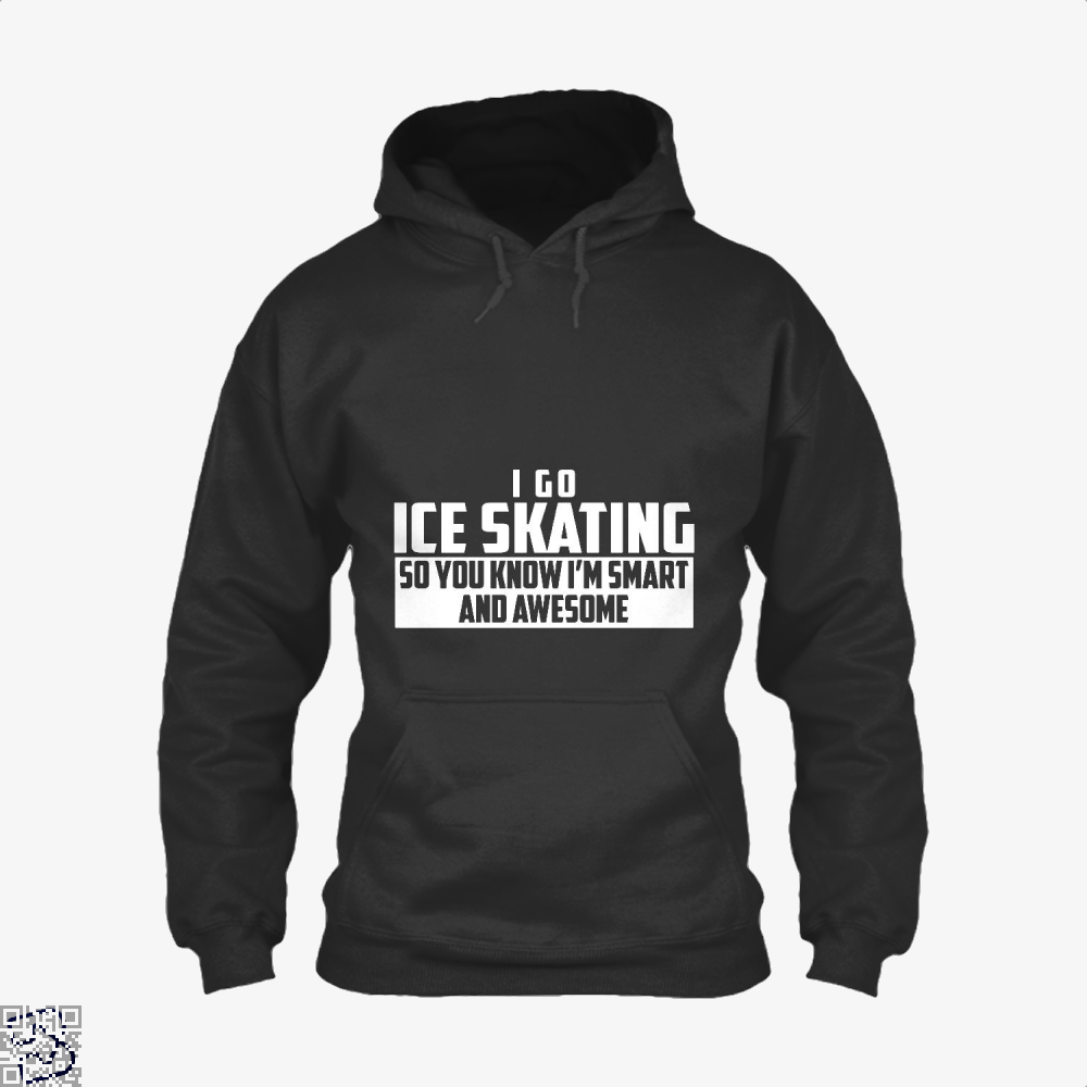 Smart And Awesome Ice Skating, Skating Hoodie