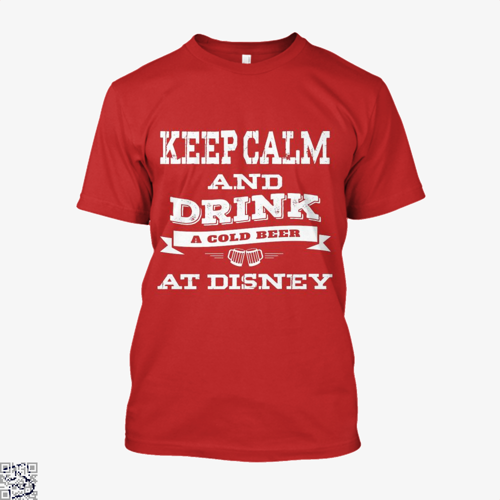 Keep Calm And Drink A Beer, Wine Shirt