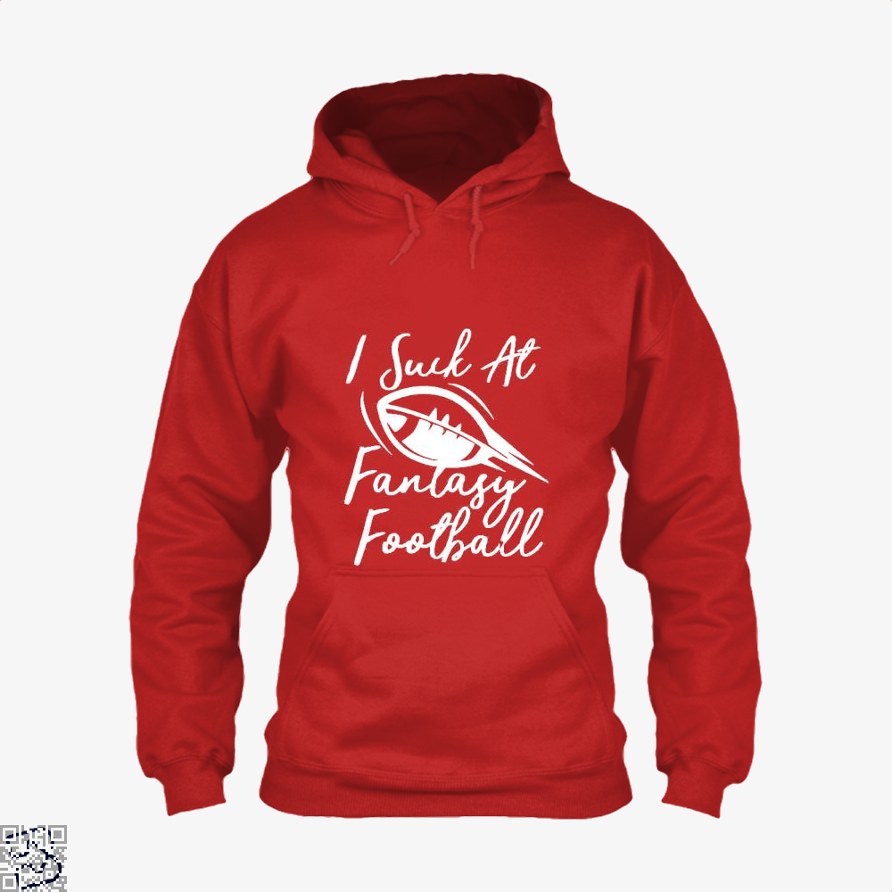 I Suck At Fantasy Football Cute Sports, Football Hoodie