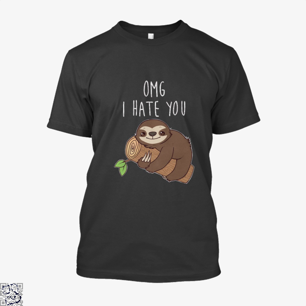 Hate Sloth, Sloth Shirt